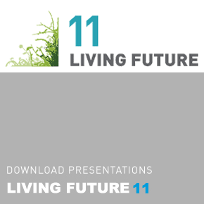 Living Future 2011 Conference Presentations Available for Download