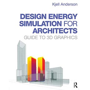 "Interview: ""Design Energy Simulation for Architects"" w/ Kjell Anderson, AIA"